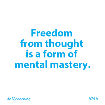 freedom from thought is a form of mental mastery