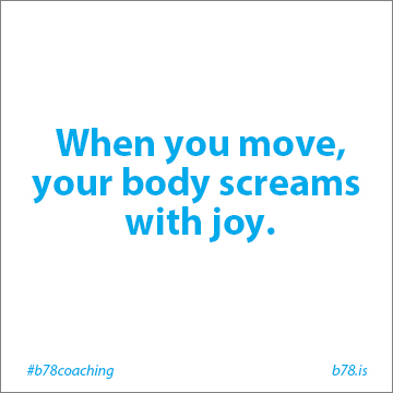 when you move your body screams with joy